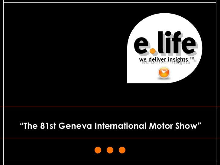 """The 81st Geneva International Motor Show""                                             1"