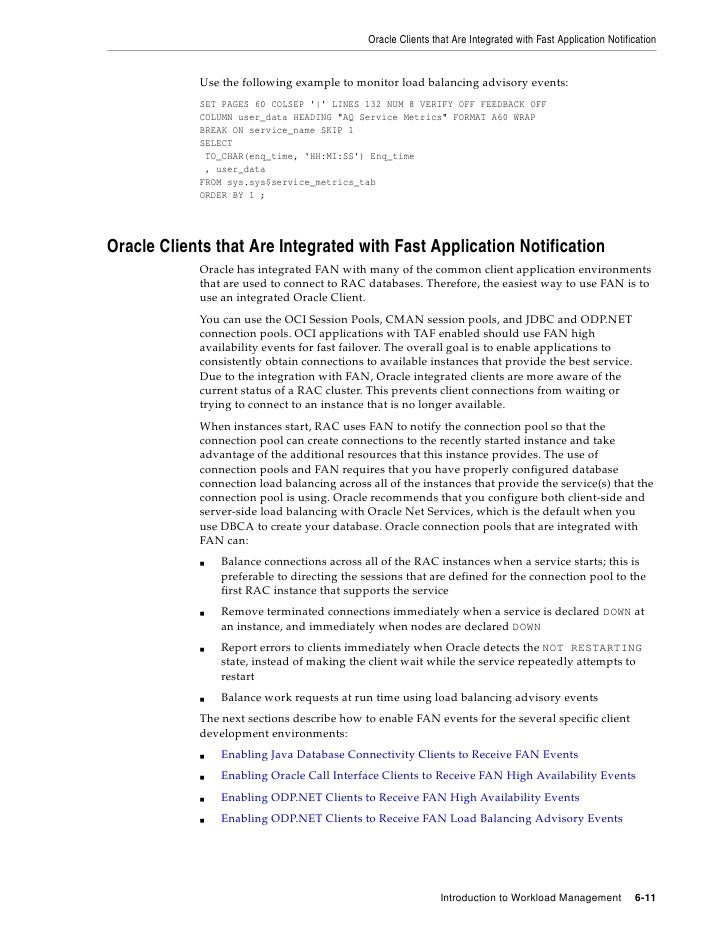 Oracle Clients that Are Integrated with Fast Application Notification               Use the following example to monitor l...