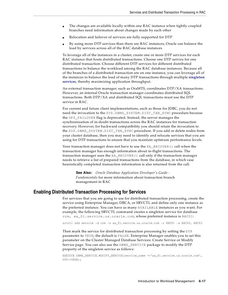 Services and Distributed Transaction Processing in RAC                     The changes are available locally within one RA...
