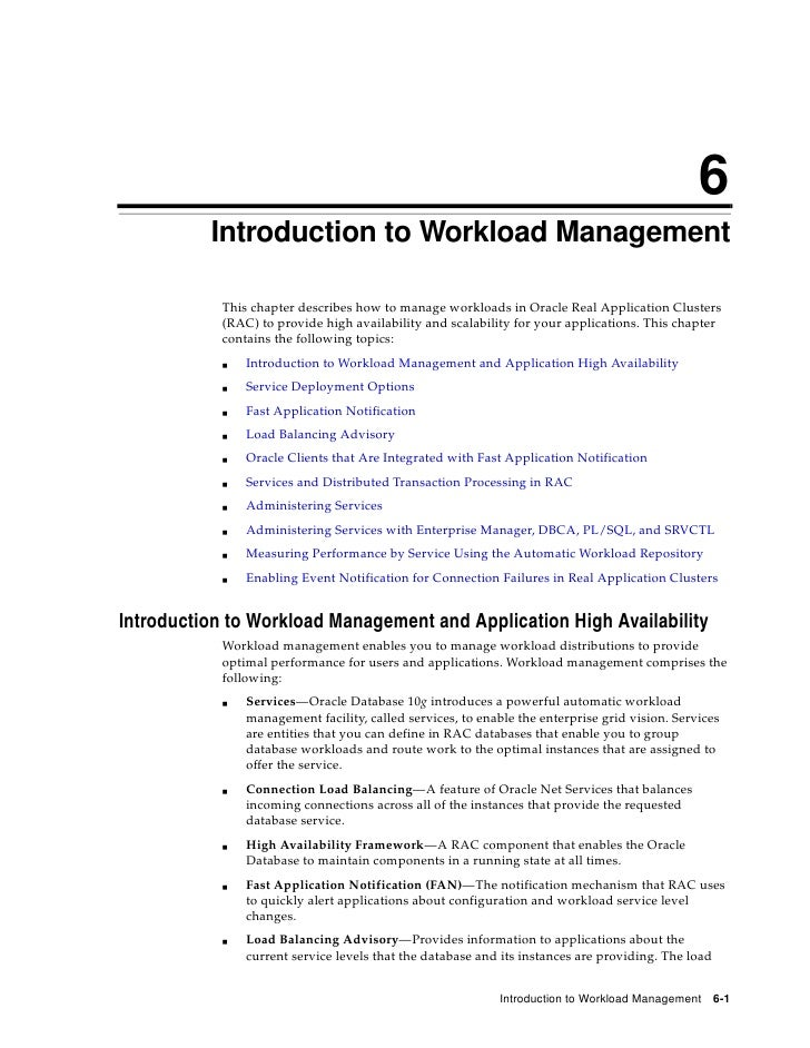 6           Introduction to Workload Management              This chapter describes how to manage workloads in Oracle Real...