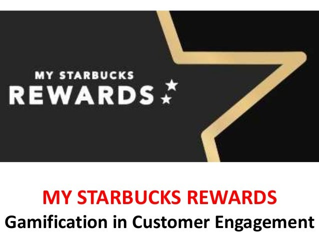 MY STARBUCKS REWARDS Gamification in Customer Engagement