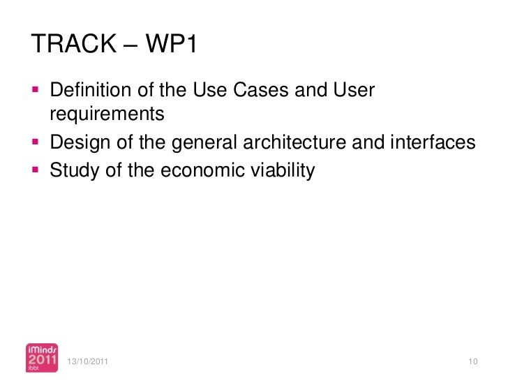 TRACK – WP1 Definition of the Use Cases and User  requirements Design of the general architecture and interfaces Study ...