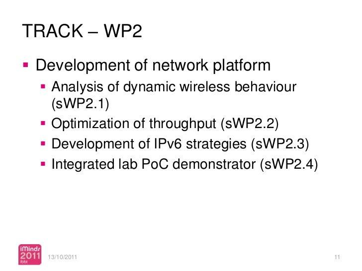 TRACK – WP2 Development of network platform   Analysis of dynamic wireless behaviour    (sWP2.1)   Optimization of thro...