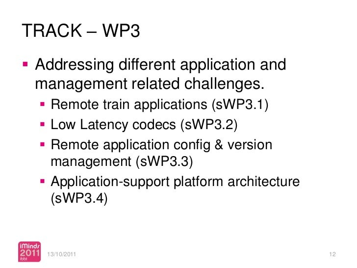 TRACK – WP3 Addressing different application and  management related challenges.   Remote train applications (sWP3.1)  ...