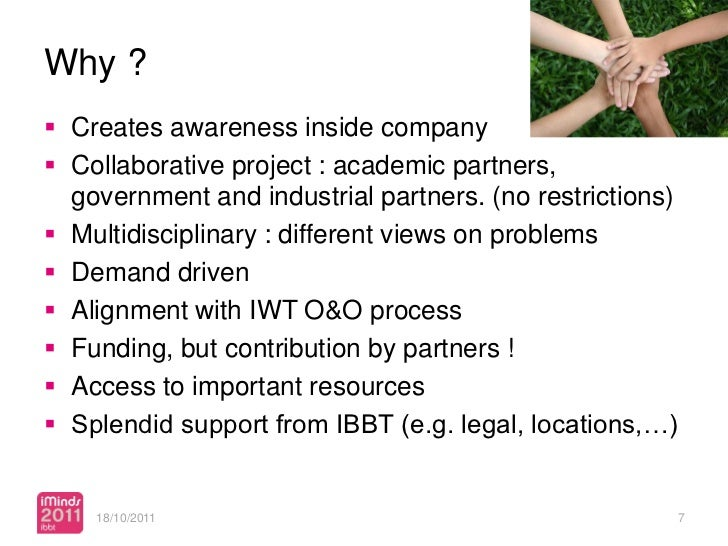 Why ? Creates awareness inside company Collaborative project : academic partners,  government and industrial partners. (...