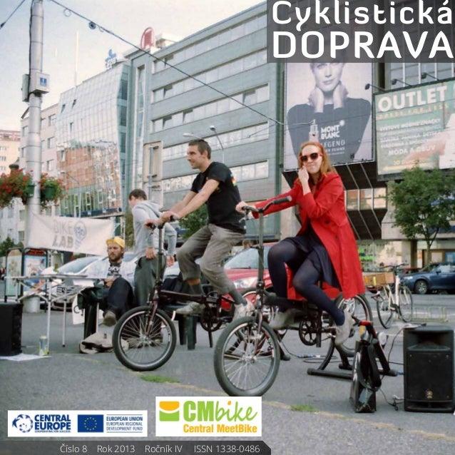 Číslo 8    Rok 2013    Ročník IV     ISSN 1338-0486 Cyklistická doprava