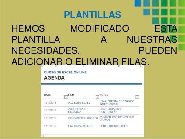 PLANTILLAS HEMOS MODIFICADO ESTA PLANTILLA A NUESTRAS NECESIDADES. PUEDEN ADICIONAR O ELIMINAR FILAS.
