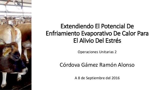 Extendiendo El Potencial De Enfriamiento Evaporativo De Calor Para El Alivio Del Estrés Operaciones Unitarias 2 Córdova Gá...