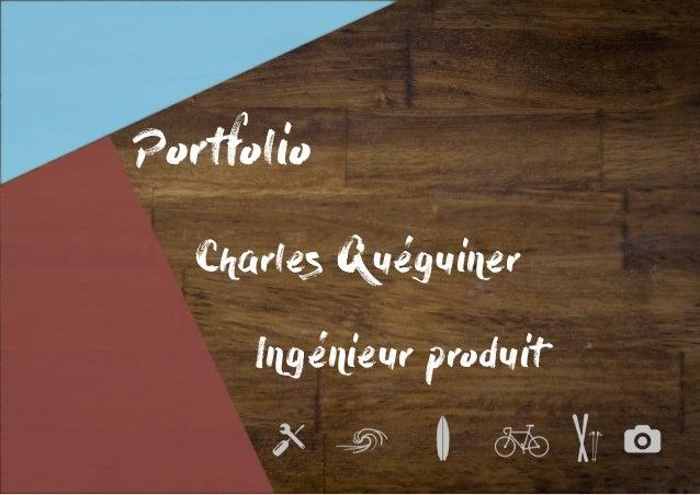 Portfolio Charles Quéguiner Ingénieur produit