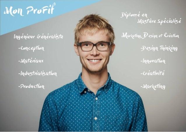 Mon ProFif -Conception -Matériaux -Industrialisation -Production Ingénieur Généraliste Diplomé en Mastère Spécialisé Mar...