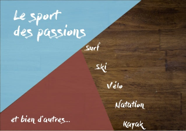 Le sport des passions Surf  Ski   Vélo  Natation Kayak et bien d'autres...