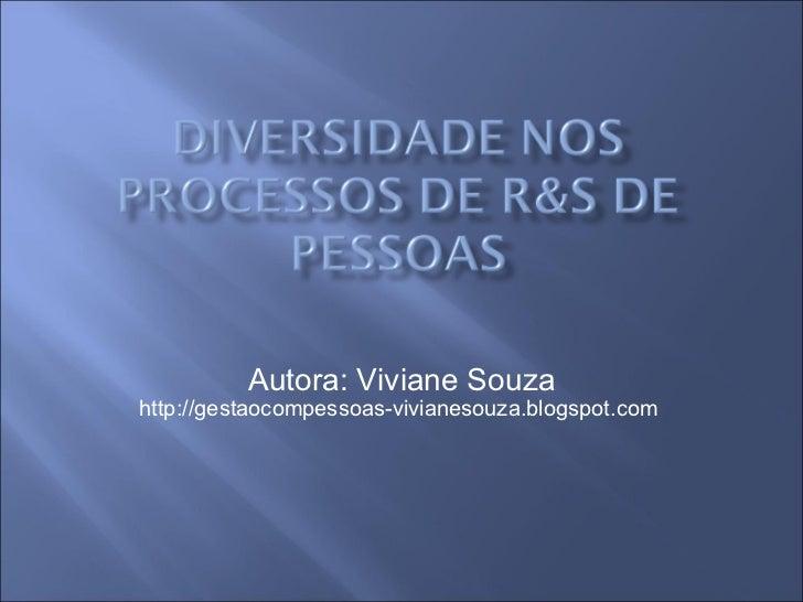 Autora: Viviane Souza http://gestaocompessoas-vivianesouza.blogspot.com