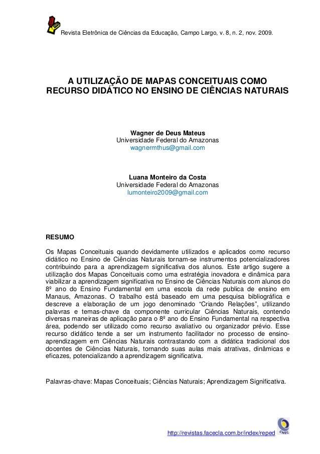 Revista Eletrônica de Ciências da Educação, Campo Largo, v. 8, n. 2, nov. 2009.    A UTILIZAÇÃO DE MAPAS CONCEITUAIS COMOR...