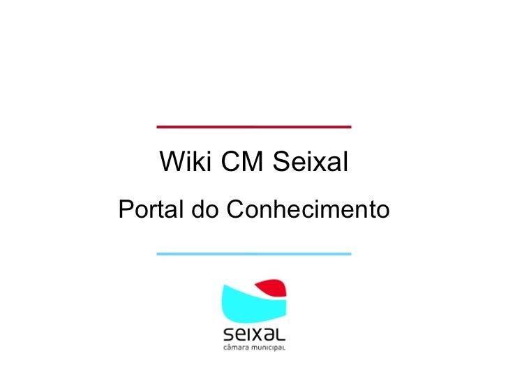 Wiki CM SeixalPortal do Conhecimento