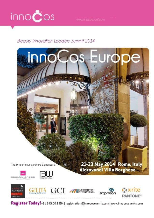 Register Today!+31 643 00 1954 | registration@innocosevents.com | www.innocosevents.com innoCos Europe 21-23 May 2014 Rome...