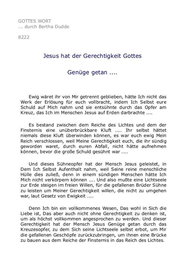 GOTTES WORT ... durch Bertha Dudde 8222 Jesus hat der Gerechtigkeit Gottes Genüge getan .... Ewig wäret ihr von Mir getren...