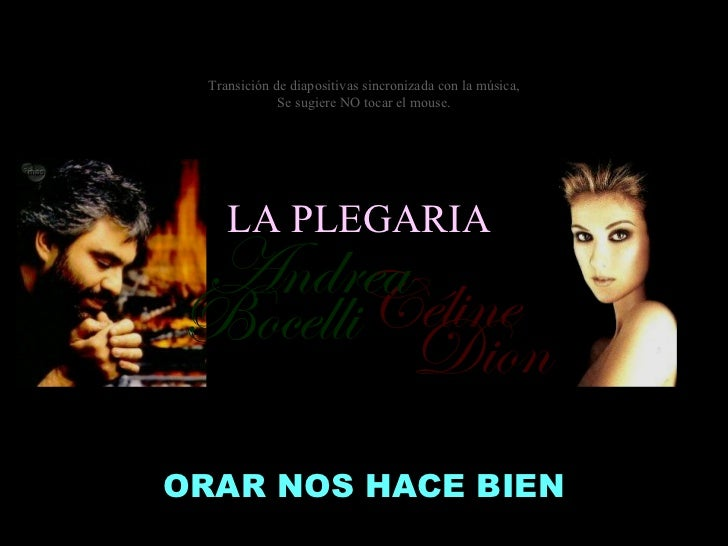 ORAR NOS HACE BIEN Céline Bocelli Dion Andrea Transición de diapositivas sincronizada con la música, Se sugiere NO tocar e...