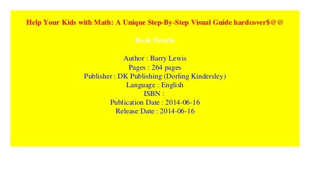 A Unique Step-by-Step Visual Guide Help Your Kids with Math