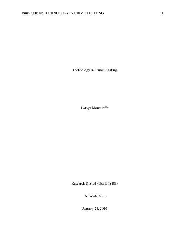Running head: TECHNOLOGY IN CRIME FIGHTING 1 Technology in Crime Fighting Latoya Moncrieffe Research & Study Skills (S101)...