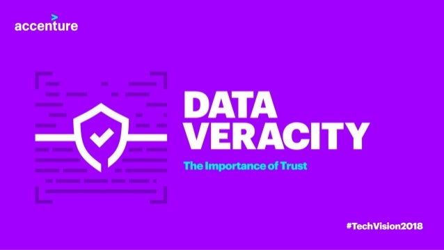 Data Veracity & Integrity - Tech Vision 2018