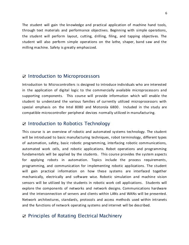 6 The student will gain the knowledge and practical application of machine hand tools, through text materials and performa...
