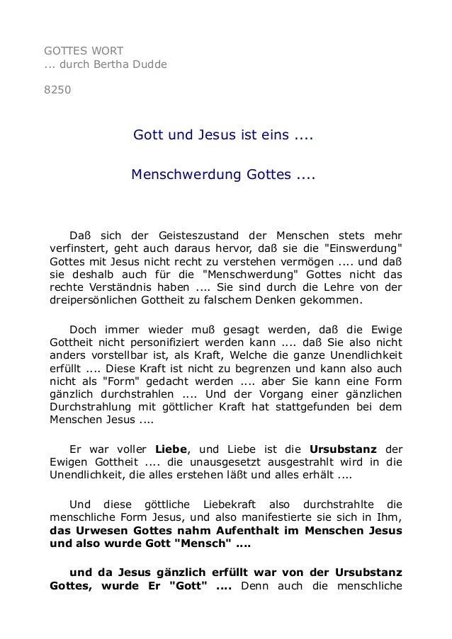 GOTTES WORT ... durch Bertha Dudde 8250 Gott und Jesus ist eins .... Menschwerdung Gottes .... Daß sich der Geisteszustand...