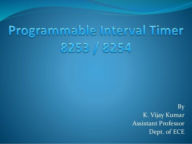 By K. Vijay Kumar Assistant Professor Dept. of ECE