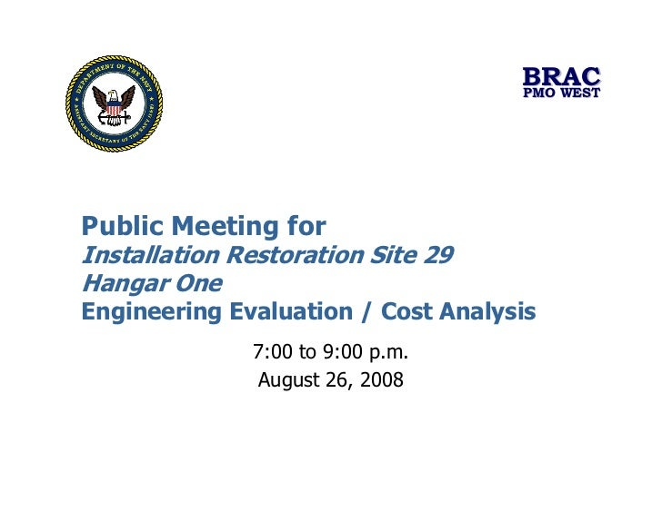 BRAC                                     PMO WEST     Public Meeting for Installation Restoration Site 29 Hangar One Engin...