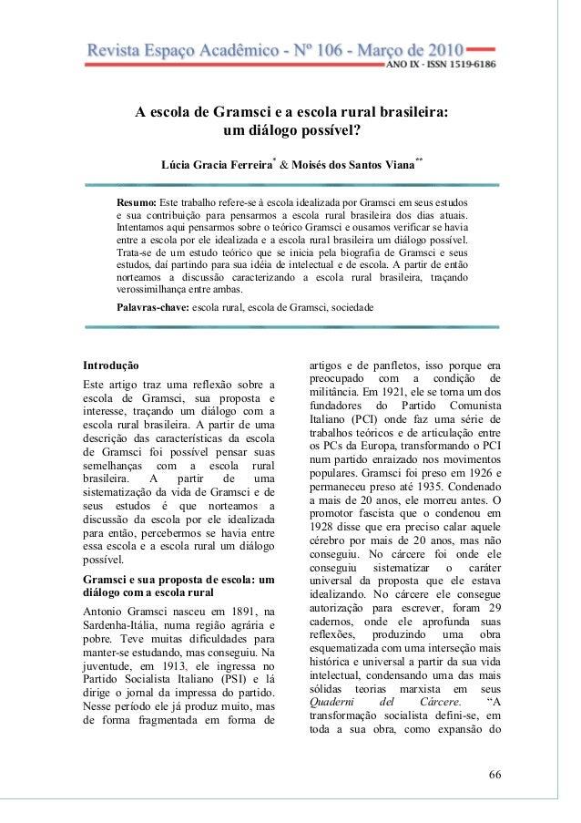 66A escola de Gramsci e a escola rural brasileira:um diálogo possível?Lúcia Gracia Ferreira*& Moisés dos Santos Viana**Res...