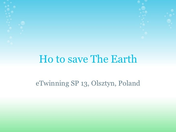 Ho to save The Earth eTwinning SP 13, Olsztyn, Poland