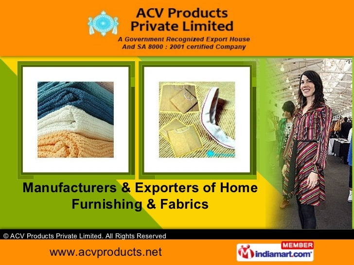 Manufacturers & Exporters of Home Furnishing & Fabrics