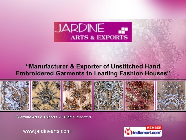 """ Manufacturer & Exporter of Unstitched Hand Embroidered Garments to Leading Fashion Houses"""