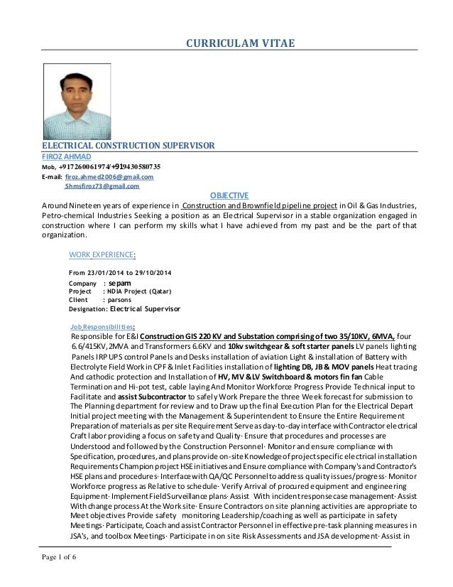 Page 1 Of 6 CURRICULAM VITAE ELECTRICAL CONSTRUCTION SUPERVISOR FIROZ AHMAD  Mob, +917260061974/ ...  Construction Supervisor Resume