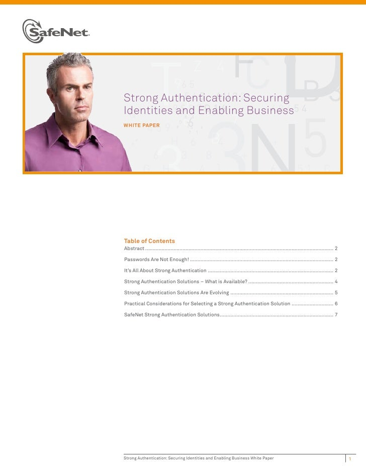 Strong Authentication: SecuringIdentities and Enabling BusinessWHITE PAPERTable of ContentsAbstract .........................
