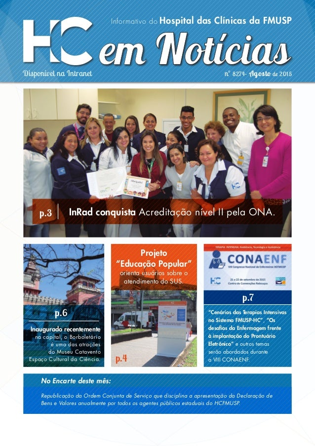 Disponível na Intranet nº 8274- Agosto de 2015 Informativo do Hospital das Clínicas da FMUSP InRad conquista Acreditação n...