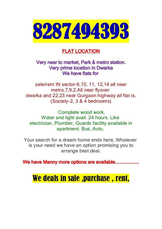 8287494393                   FLAT LOCATION      Very near to market, Park & metro station.            Very prime location ...
