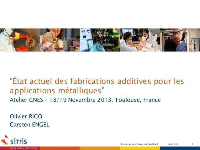 """""""État actuel des fabrications additives pour les applications métalliques"""" Atelier CNES – 18/19 Novembre 2013, Toulouse, F..."""