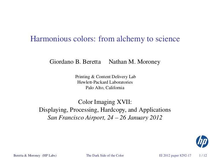 Harmonious colors: from alchemy to science                      Giordano B. Beretta          Nathan M. Moroney            ...