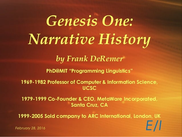 "February 28, 2016 Genesis One: Narrative History by Frank DeRemer PhD@MIT ""Programming Linguistics"" 1969-1982 Professor of..."