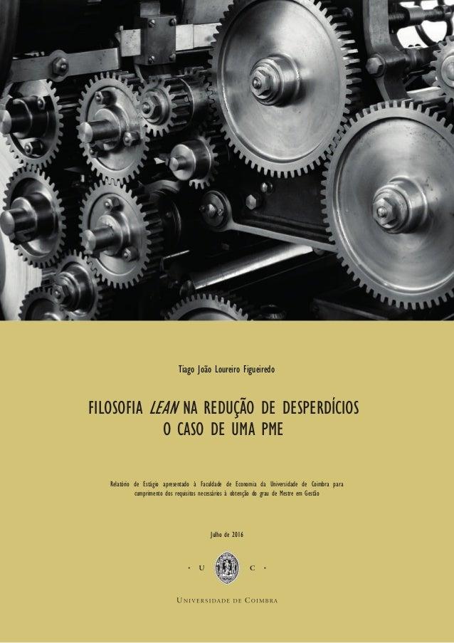 Julho de 2016 Tiago João Loureiro Figueiredo Relatório de Estágio apresentado à Faculdade de Economia da Universidade de C...