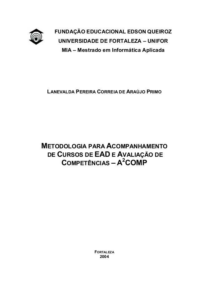 i FUNDAÇÃO EDUCACIONAL EDSON QUEIROZ UNIVERSIDADE DE FORTALEZA – UNIFOR MIA – Mestrado em Informática Aplicada LANEVALDA P...