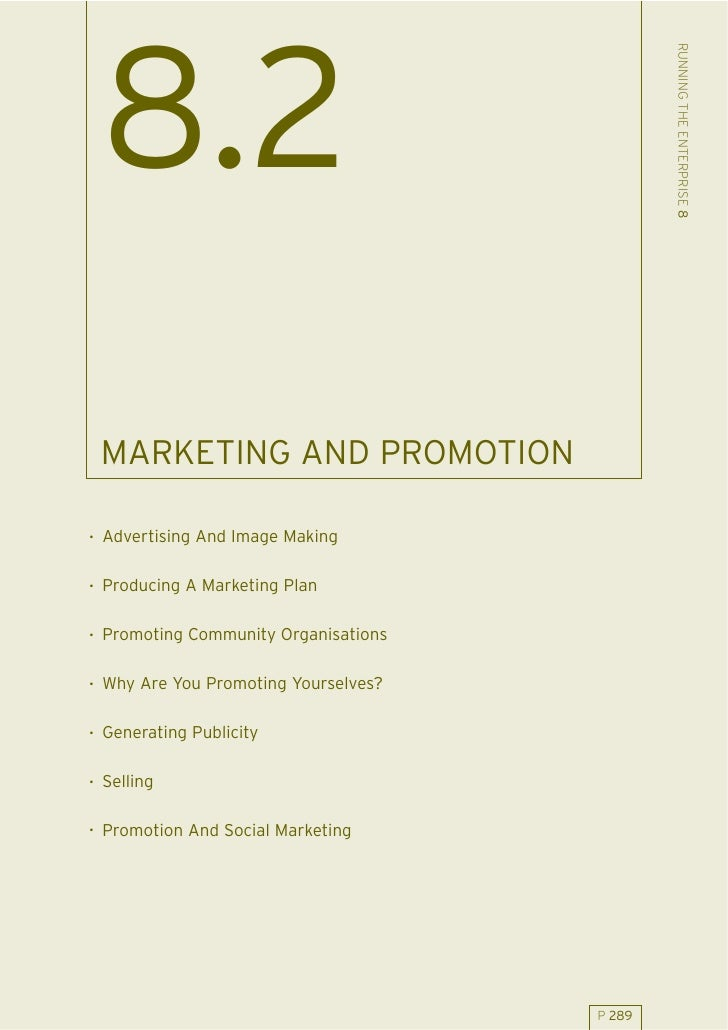 RUNNING THE ENTERPRISE 8  8.2  MARKETING AND PROMOTION  . Advertising And Image Making  . Producing A Marketing Plan  . Pr...