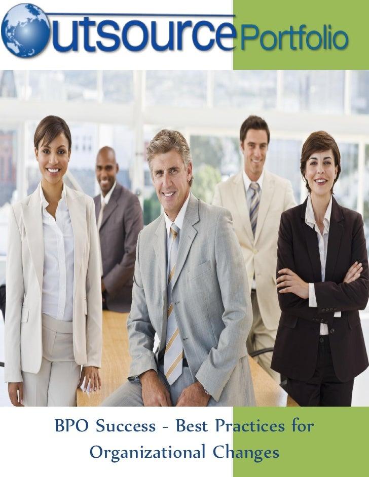 BPO Success - Best Practices for    Organizational Changes