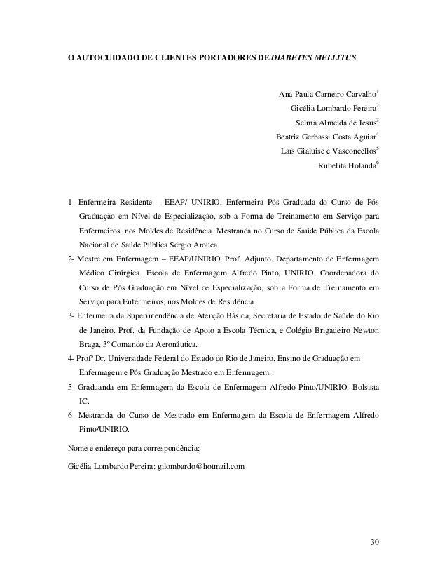 30 O AUTOCUIDADO DE CLIENTES PORTADORES DE DIABETES MELLITUS Ana Paula Carneiro Carvalho1 Gicélia Lombardo Pereira2 Selma ...