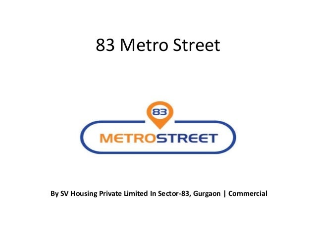 83 Metro Street By SV Housing Private Limited In Sector-83, Gurgaon | Commercial