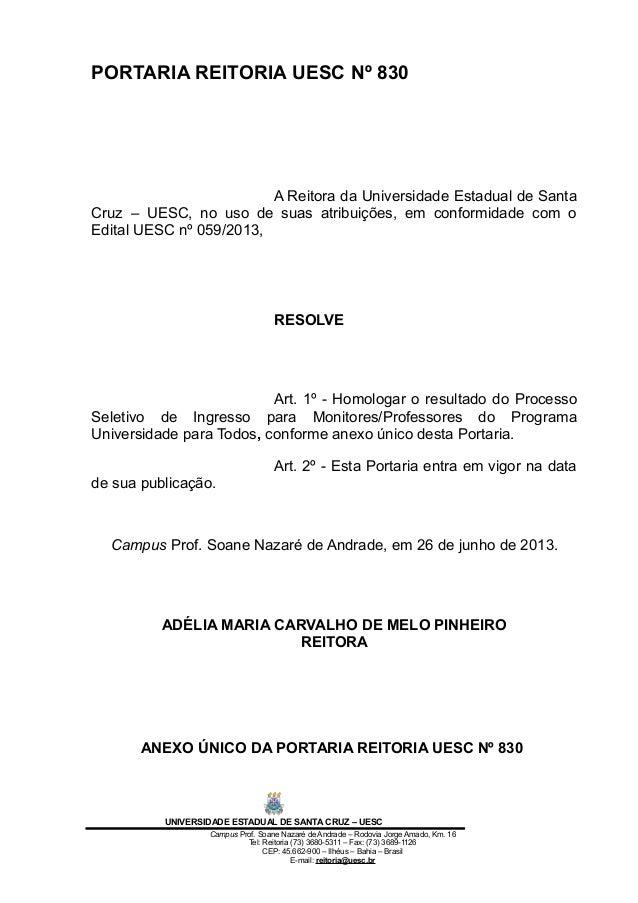 PORTARIA REITORIA UESC Nº 830 A Reitora da Universidade Estadual de Santa Cruz – UESC, no uso de suas atribuições, em conf...