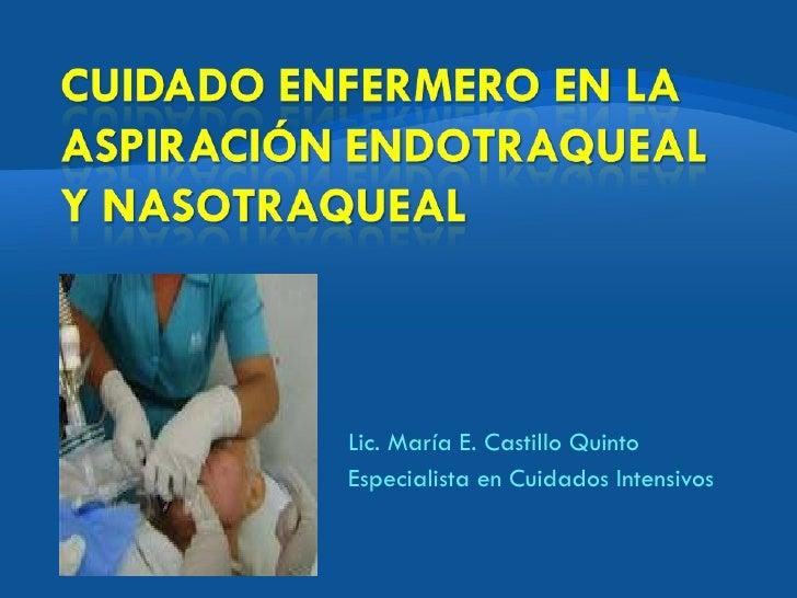 Lic. María E. Castillo QuintoEspecialista en Cuidados Intensivos