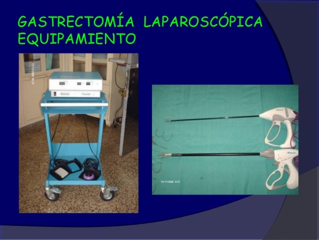 GASTRECTOMÍA LAPAROSCÓPICAINSTRUMENTAL     Los instrumentos laparoscópicos y      endoscópicos quirúrgicos son      extre...