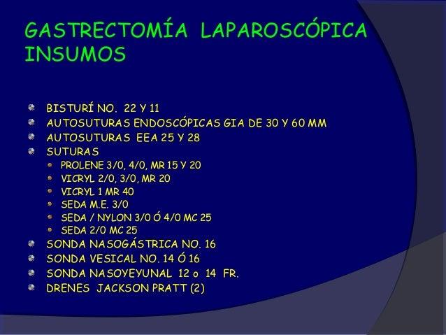 GASTRECTOMÍA LAPAROSCÓPICATROCARES                        A: LAPAROSCOPIO                    B Y C : PINZA ATRAUMÁTICA    ...