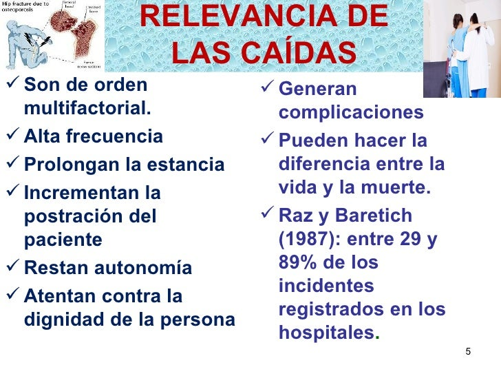 RELEVANCIA DE              LAS CAÍDAS Son de orden              Generan  multifactorial.            complicaciones Alta...